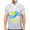 I Do All My Own Stunts Mens Polo