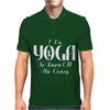 I Do Yoga To Burn Crazy Mens Polo