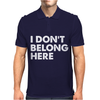I Don't Belong Here Mens Polo