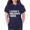 I Don't Belong Here Womens Polo