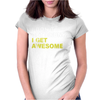 I Don't Get Drunk I Get Awesome Womens Fitted T-Shirt