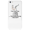 I don't like Irony ,,, or foldy,,,, or thinky ,,, or worky,,,, I like drinky and eaty..eaty is good! Phone Case