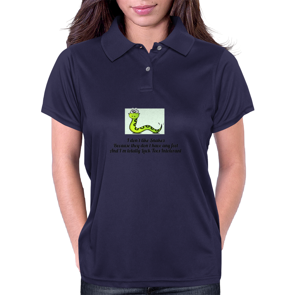 I don't like Snakes Because they don't have any feet And I'm totally Lack Toes Intollerant Womens Polo