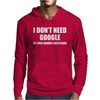 I Don't Need Google Mens Hoodie