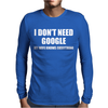 I DON'T NEED GOOGLE Mens Long Sleeve T-Shirt