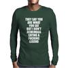 I Don't Remember Eating A Legend Funny Mens Long Sleeve T-Shirt