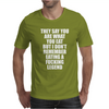 I Don't Remember Eating A Legend Funny Mens T-Shirt