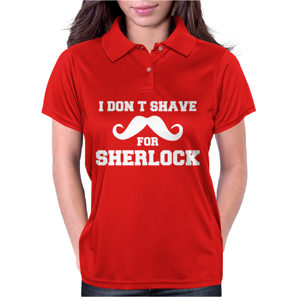 I Don't Shave for Sherlock - Funny Holmes retro london fashion Womens Polo