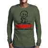 I Dont Suffer From Insanity Mens Long Sleeve T-Shirt