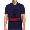 I Dont Suffer From Insanity Mens Polo