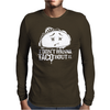 I dont wana Mens Long Sleeve T-Shirt