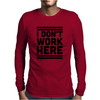 I Dont Work Here Mens Long Sleeve T-Shirt