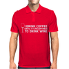 I Drink Coffee Until It's Acceptable To Drink Wine Mens Polo