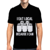 I Eat Local Because I Can Mens Polo