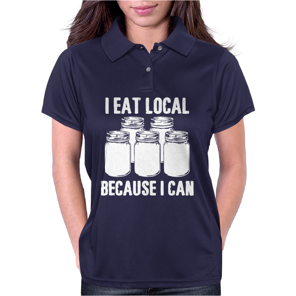 I Eat Local Because I Can Womens Polo