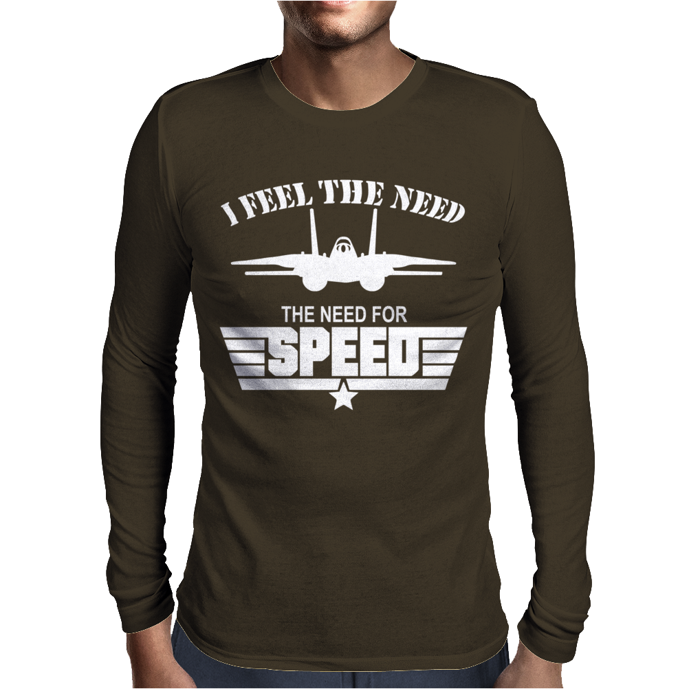 I Feel the Need The Need For Speed Mens Long Sleeve T-Shirt