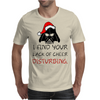I FIND YOUR LACK OF CHEER DISTURBING Mens T-Shirt