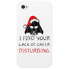 I FIND YOUR LACK OF CHEER DISTURBING Phone Case