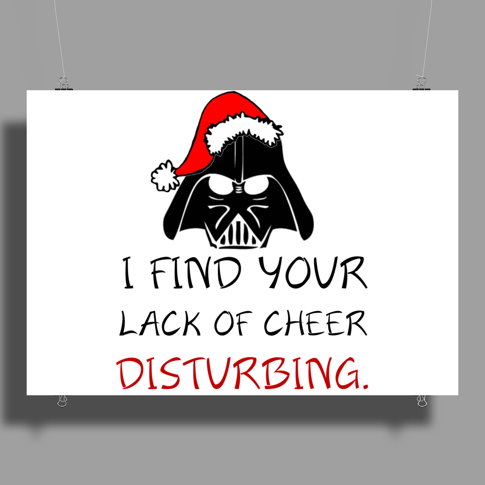 I FIND YOUR LACK OF CHEER DISTURBING Poster Print (Landscape)