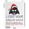 I FIND YOUR LACK OF CHEER DISTURBING Tablet