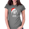 I Find Your Lack Of Cheer Disturbing Womens Fitted T-Shirt