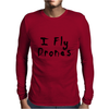 I Fly Drones Mens Long Sleeve T-Shirt