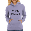 I Fly Drones Womens Hoodie