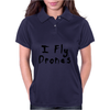 I Fly Drones Womens Polo