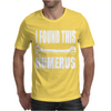 I Found This Humerus Mens T-Shirt