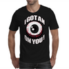 I Gotan On You Mens T-Shirt