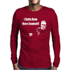 I Gotta Have More Cowbell Mens Long Sleeve T-Shirt