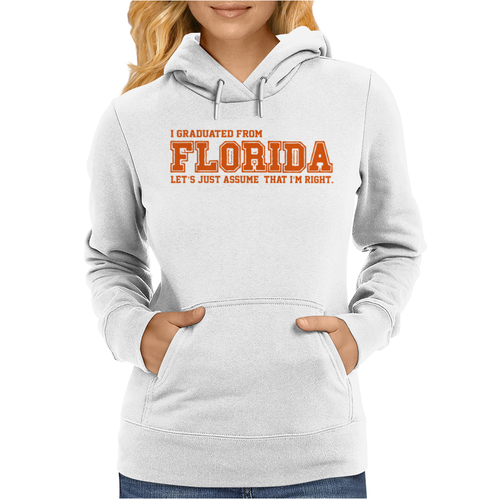I graduated from Florida Womens Hoodie