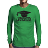 I Graduated Mens Long Sleeve T-Shirt