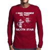I Had Friends on that Death Star Mens Long Sleeve T-Shirt