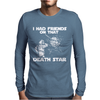 I Had Friends on that Death Star. Mens Long Sleeve T-Shirt