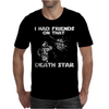 I Had Friends on that Death Star Mens T-Shirt
