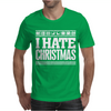 I Hate Christmas Mens T-Shirt