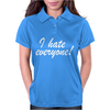 I hate everyone Womens Polo