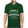 I Have A Beautiful Daughter Mens Polo