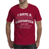I Have A Beautiful Daughter Mens T-Shirt