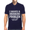 I Have A Drinking Problem I Can't Find my Beer Mens Polo