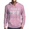 I Have A PHD Pretty Huge Dick Funny Mens Hoodie