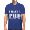 I Have A PHD Pretty Huge Dick Funny Mens Polo