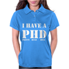 I Have A PHD Pretty Huge Dick Funny Womens Polo