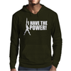 I Have A Power Mens Hoodie