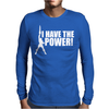 I Have A Power Mens Long Sleeve T-Shirt