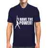 I Have A Power Mens Polo
