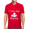 I Have Huge Huevos Mens Polo