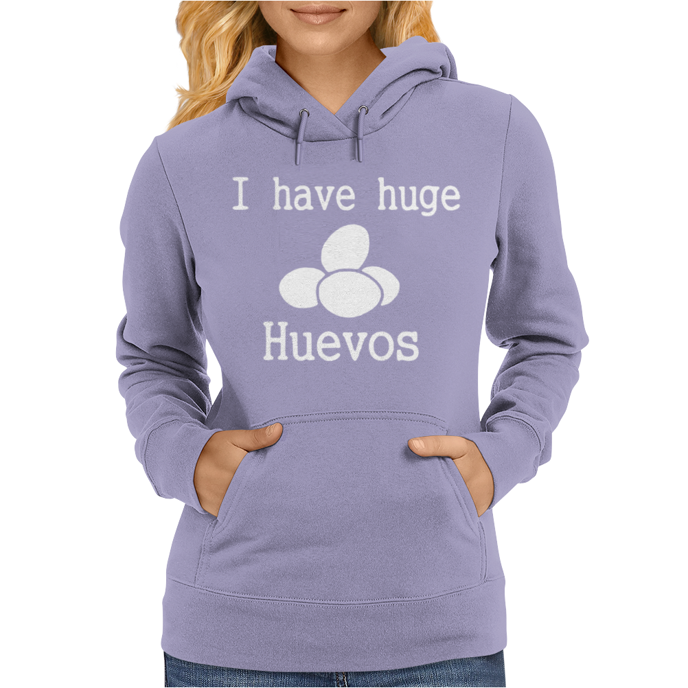 I Have Huge Huevos Womens Hoodie