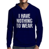 I HAVE NOTHING TO WEAR Mens Hoodie